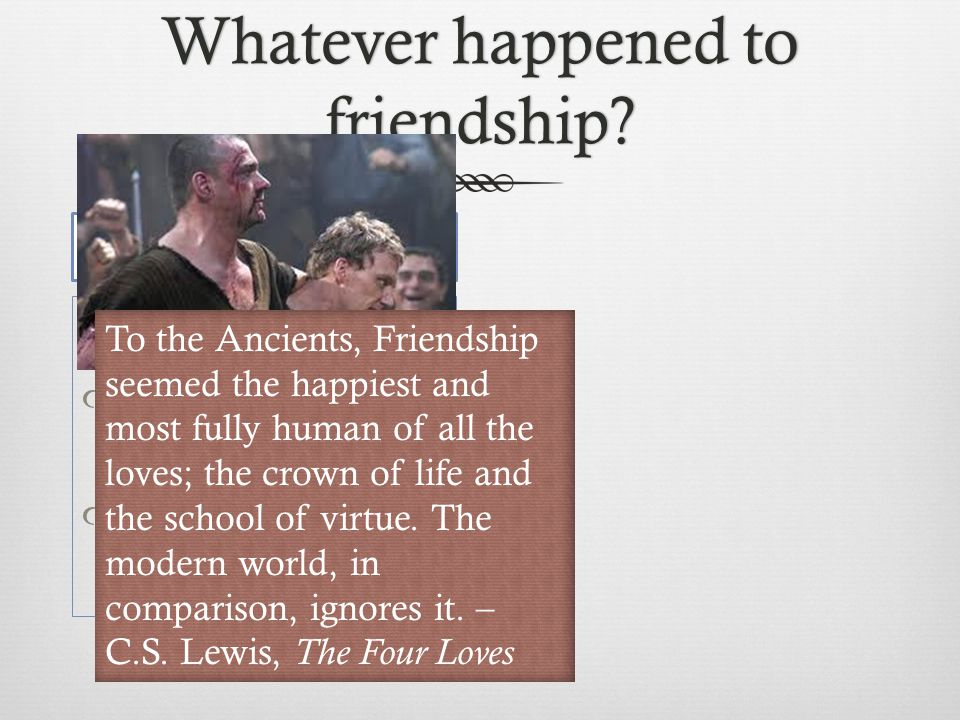 Whatever happened to friendship.