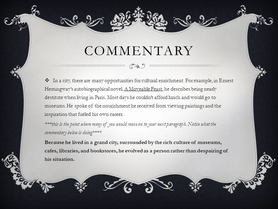 COMMENTARY SENTENCE TEMPLATES  Follow this formula for commentary: observation based on your D + conclusion that applies to your position = commentary  Because ___ (observation) ____, __ (conclusion) _____.