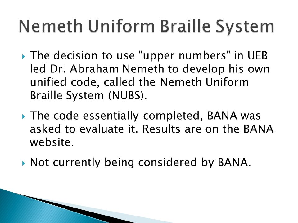  The decision to use upper numbers in UEB led Dr.