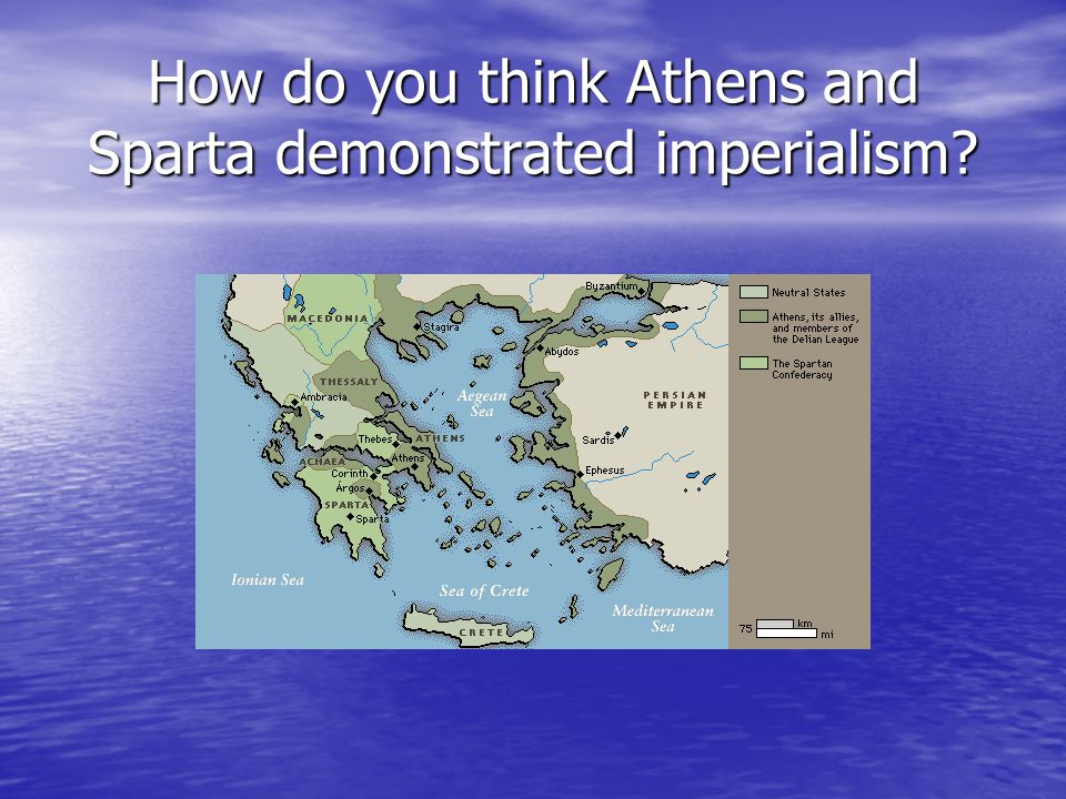 How do you think Athens and Sparta demonstrated imperialism?
