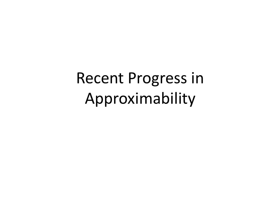 Recent Progress in Approximability