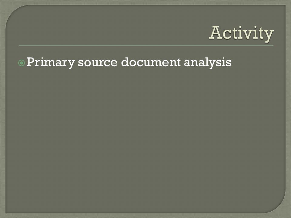  Primary source document analysis