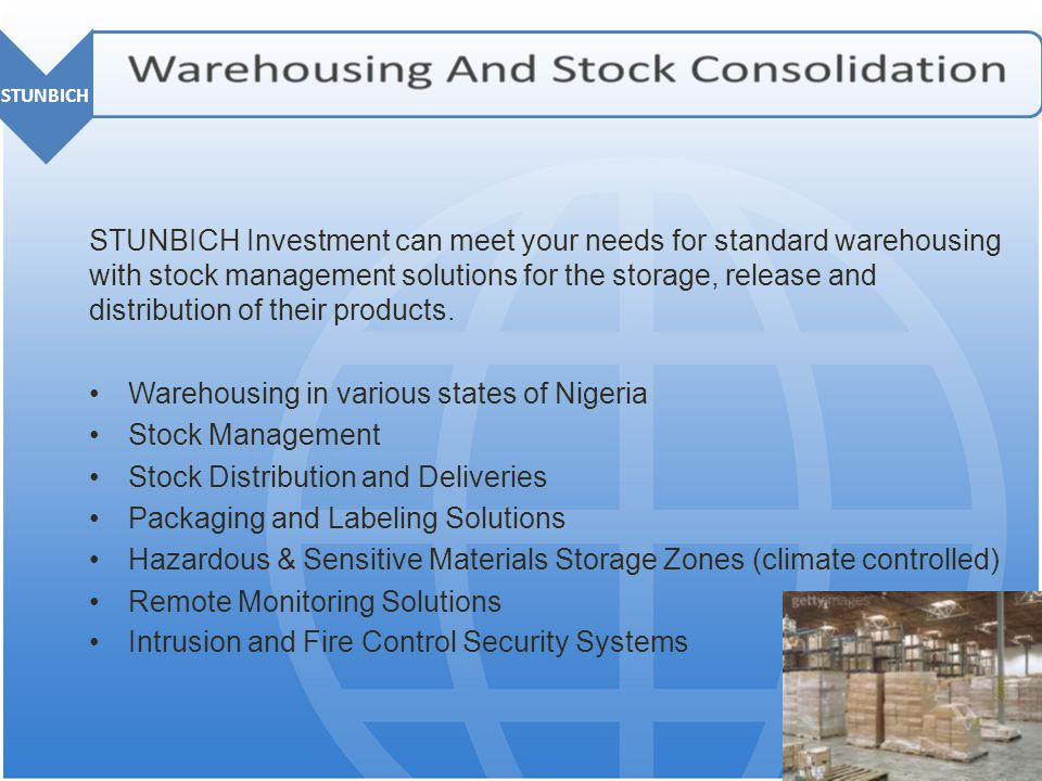 STUNBICH Investment can meet your needs for standard warehousing with stock management solutions for the storage, release and distribution of their products.
