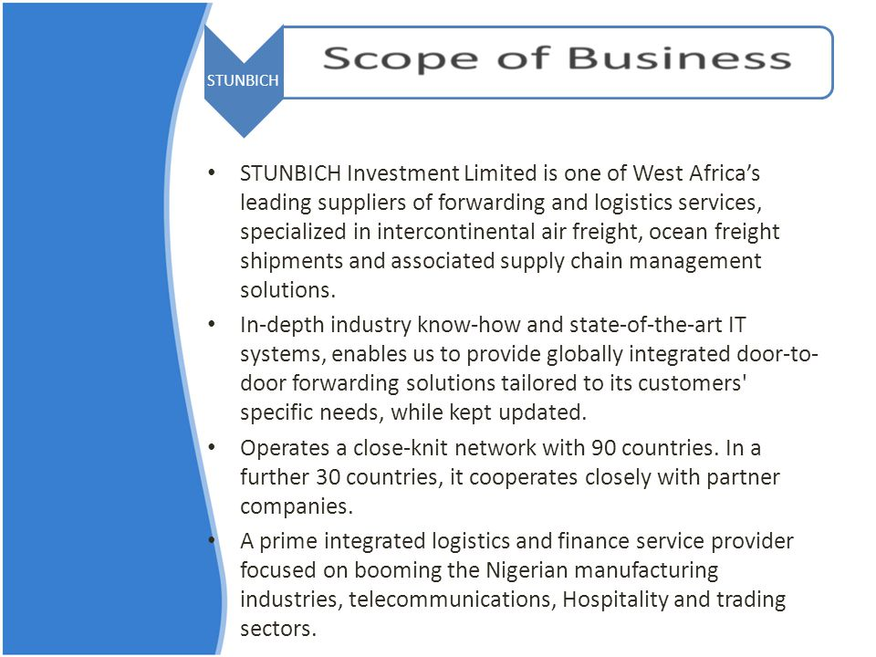 STUNBICH STUNBICH Investment Limited is one of West Africa's leading suppliers of forwarding and logistics services, specialized in intercontinental air freight, ocean freight shipments and associated supply chain management solutions.
