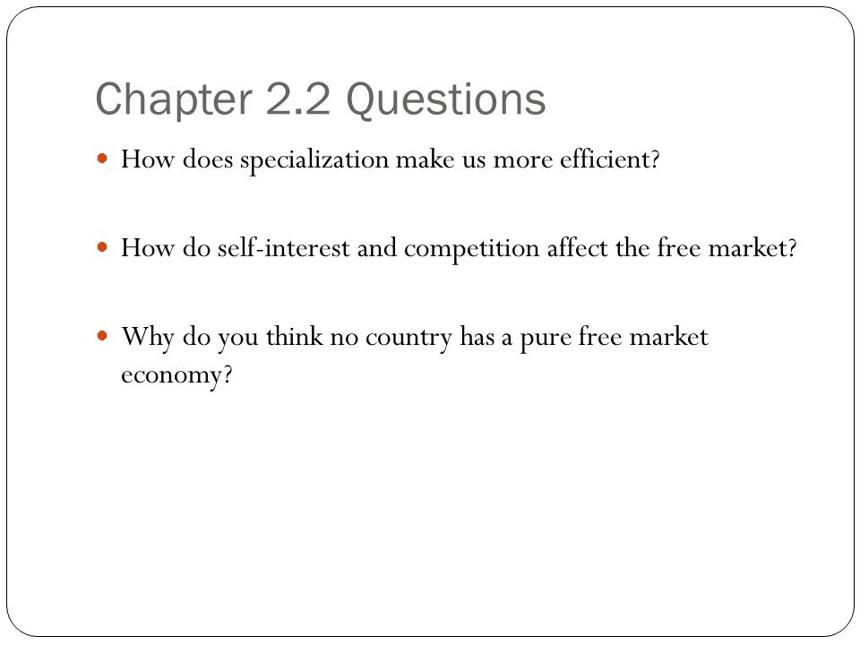Chapter 2.2 Questions How does specialization make us more efficient.