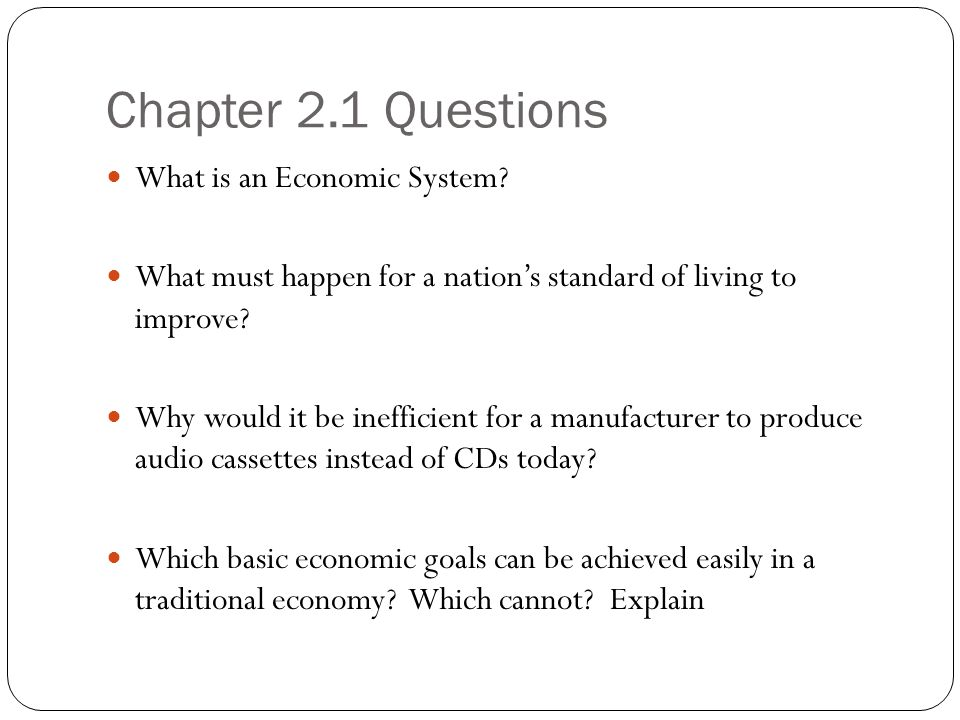Chapter 2.1 Questions What is an Economic System.