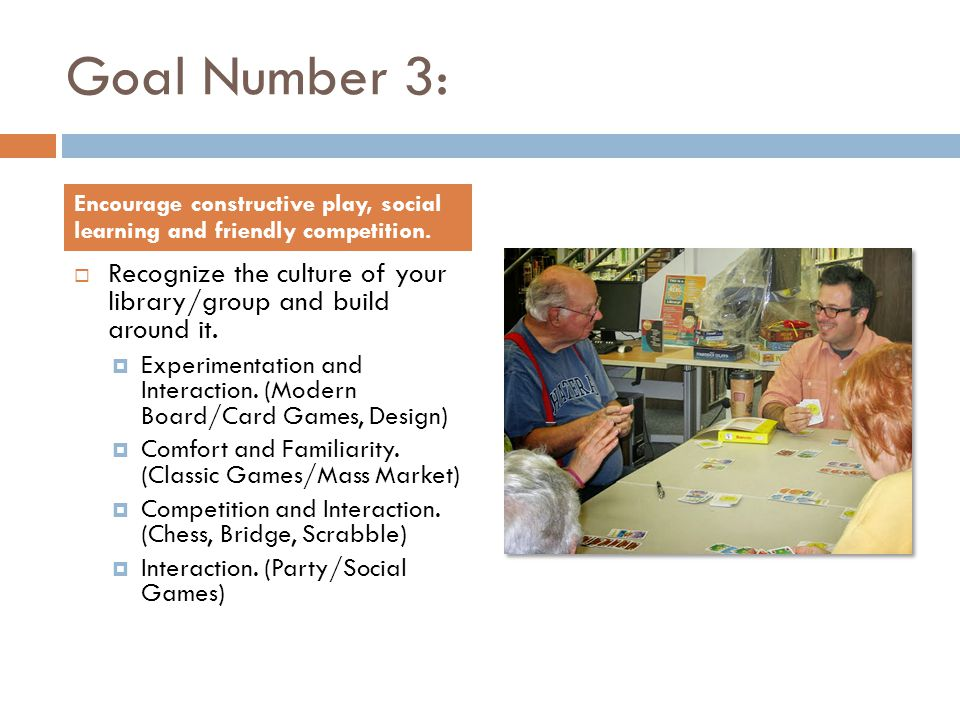 Goal Number 3:  Recognize the culture of your library/group and build around it.