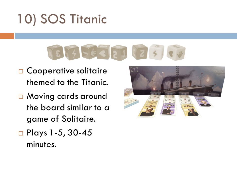 10) SOS Titanic  Cooperative solitaire themed to the Titanic.