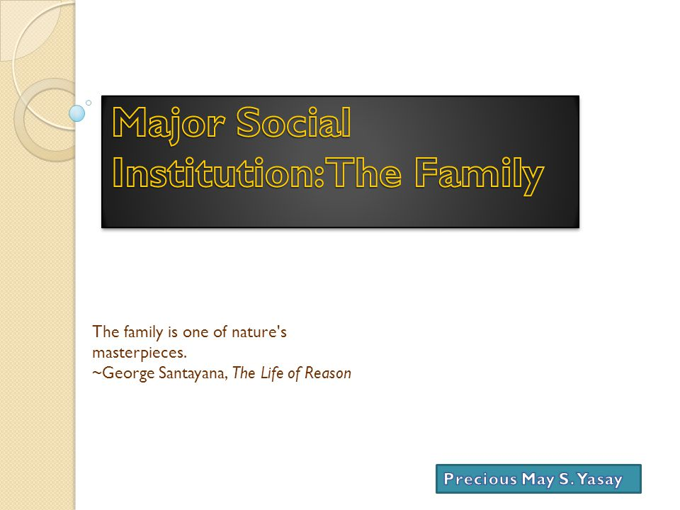 There are five major social institutions:  The Family  Education  Religion  Economics  Government