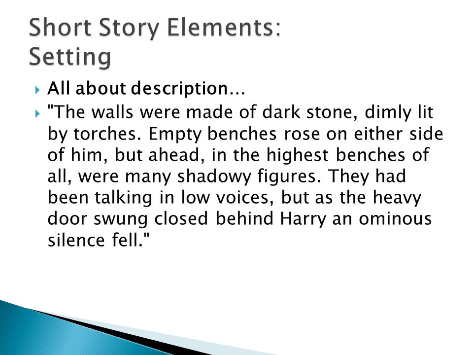  All about description…  The walls were made of dark stone, dimly lit by torches.