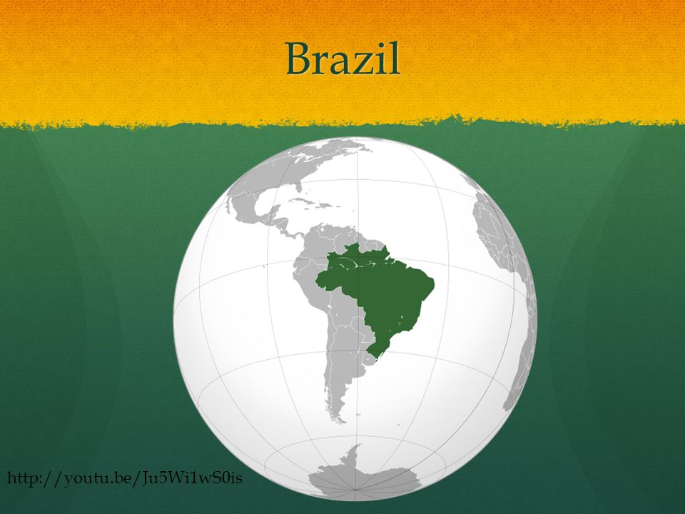Brazil http://youtu.be/Ju5Wi1wS0is