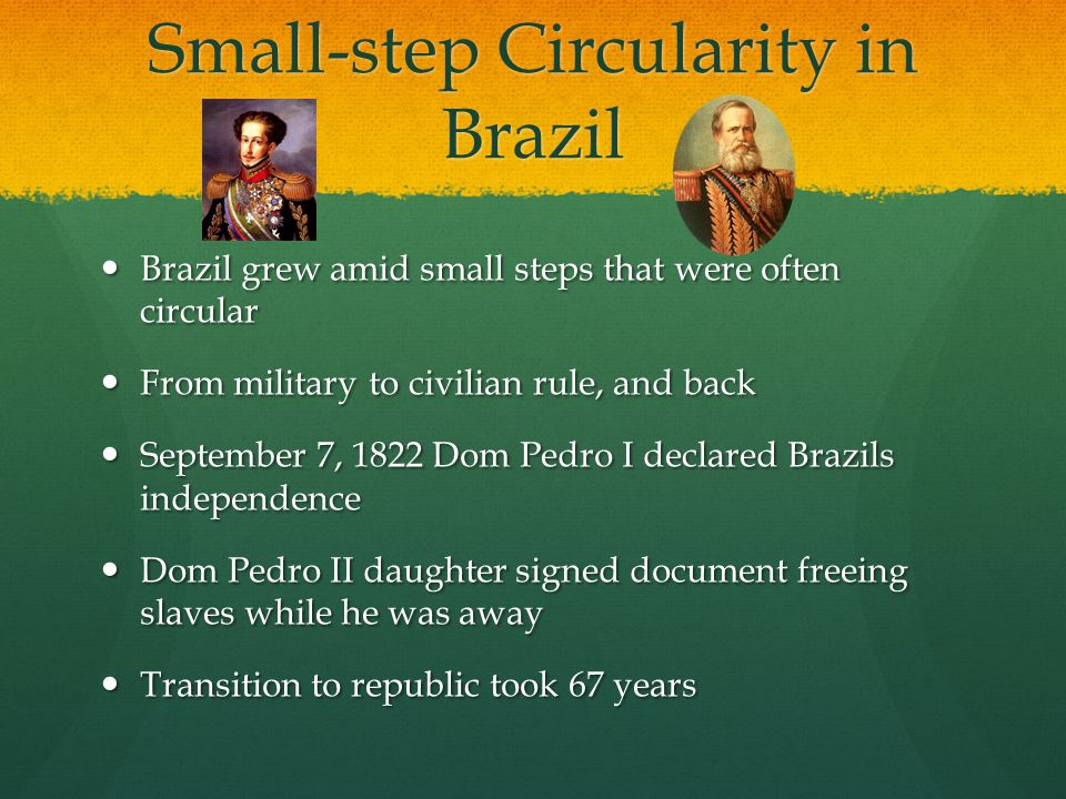 Small-step Circularity in Brazil Brazil grew amid small steps that were often circular Brazil grew amid small steps that were often circular From mili