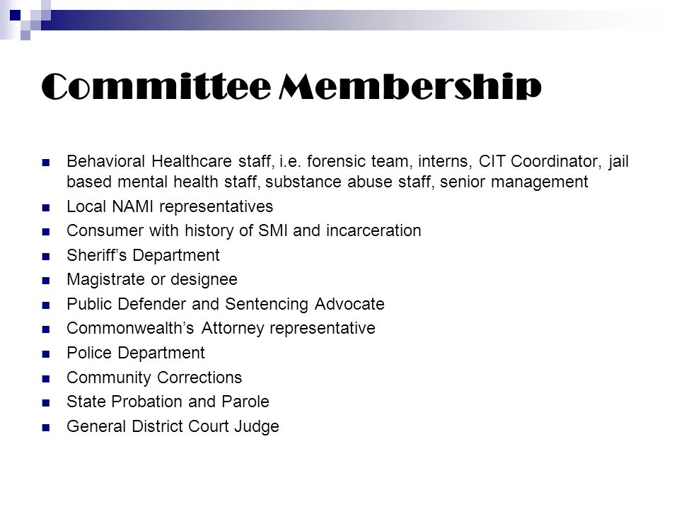Committee Membership Behavioral Healthcare staff, i.e.