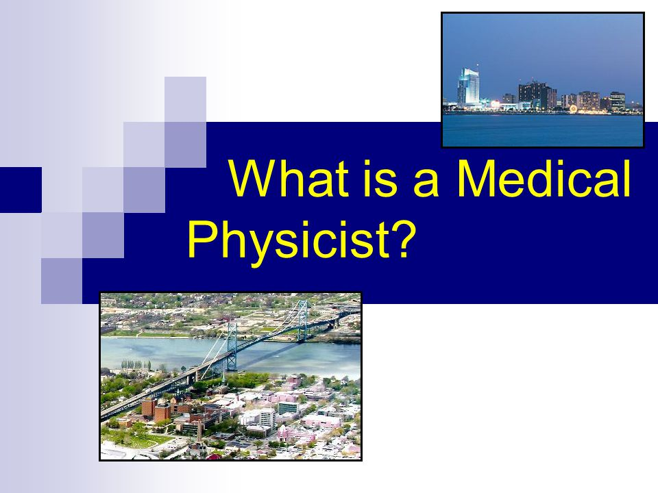 What is a Medical Physicist