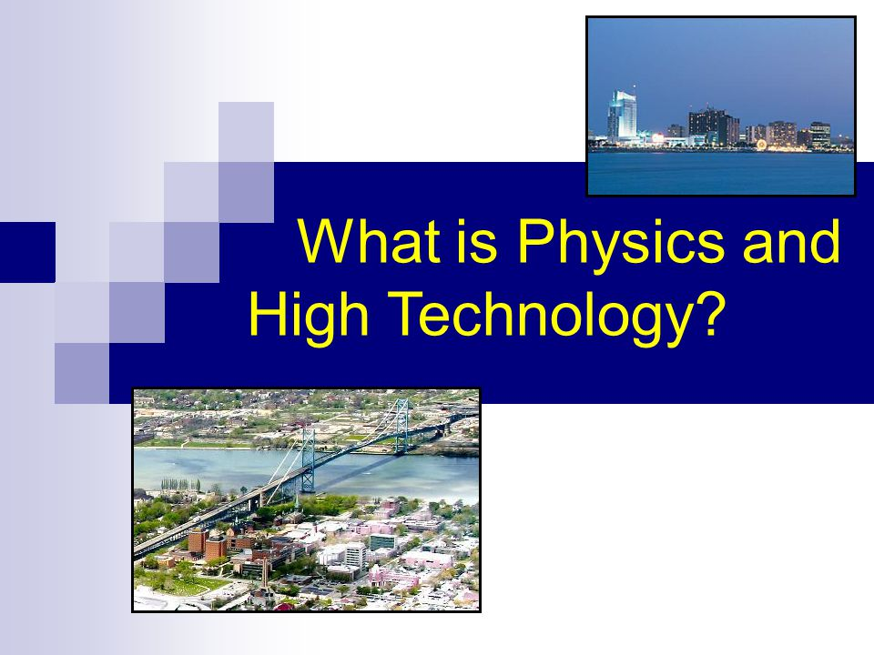 What is Physics and High Technology