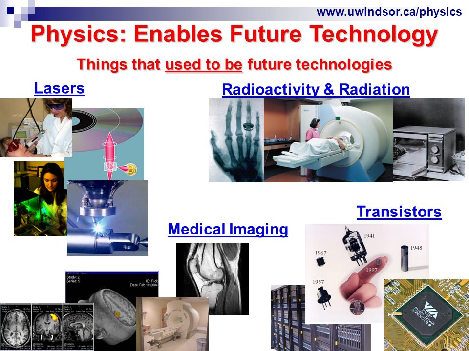 www.uwindsor.ca/physics Future Prospects Future Prospects Demand for Medical Physicists will continue to rise: a)Aging population b)Trend: non-invasive procedures c)Technological advances d)Continued world-wide shortage of trained physicists
