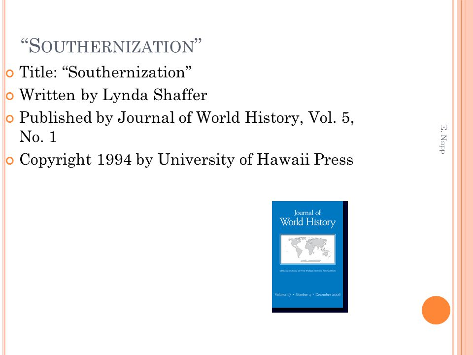 """S OUTHERNIZATION "" Title: ""Southernization"" Written by Lynda Shaffer Published by Journal of World History, Vol. 5, No. 1 Copyright 1994 by Universit"