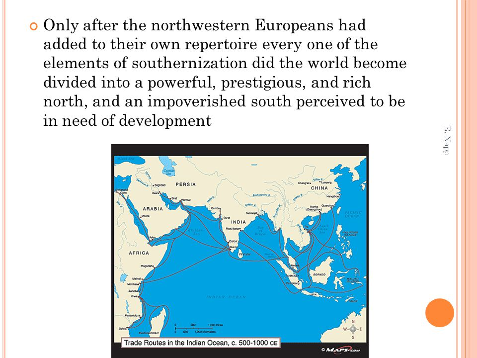 Only after the northwestern Europeans had added to their own repertoire every one of the elements of southernization did the world become divided into