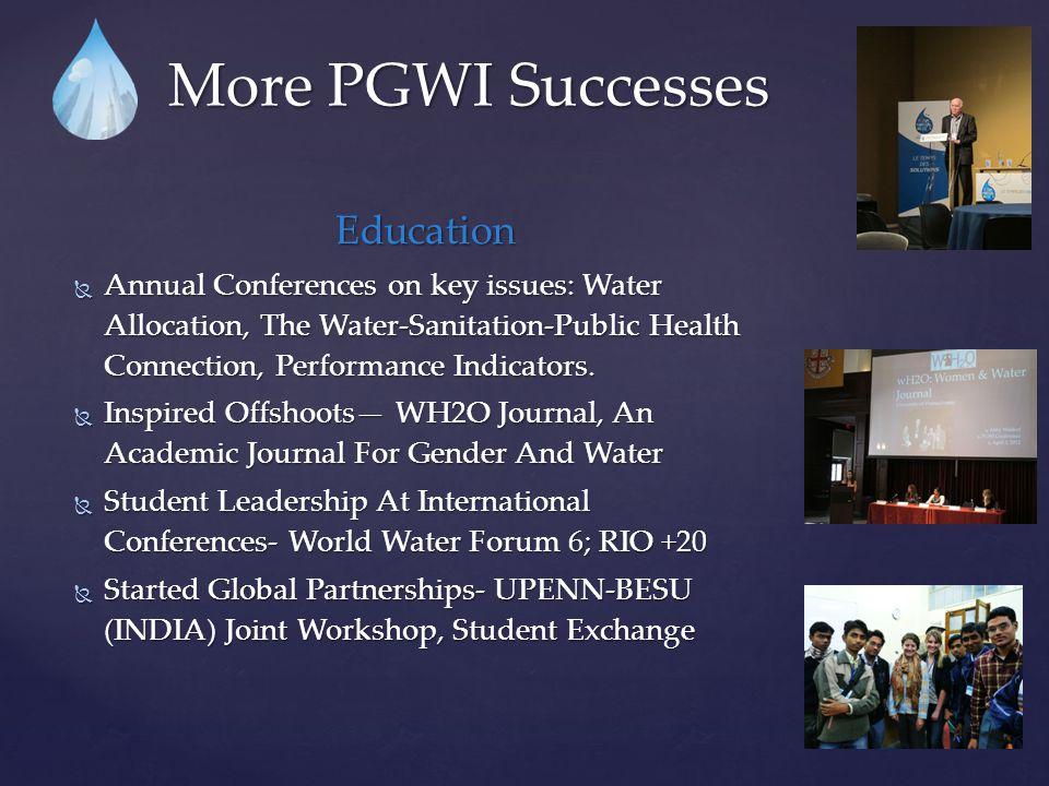 More PGWI Successes Education  Annual Conferences on key issues: Water Allocation, The Water-Sanitation-Public Health Connection, Performance Indicat