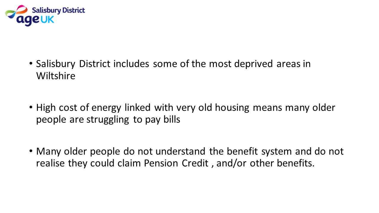 Salisbury District includes some of the most deprived areas in Wiltshire High cost of energy linked with very old housing means many older people are