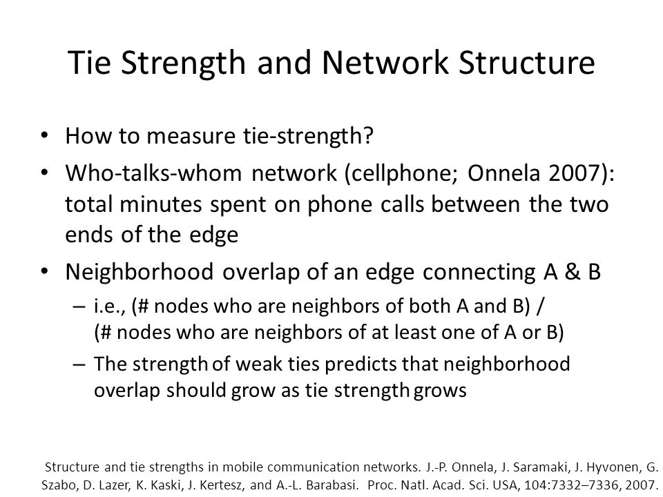Tie Strength and Network Structure How to measure tie-strength.