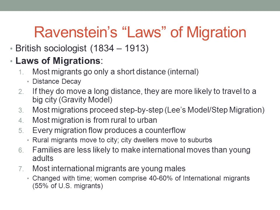 "Ravenstein's ""Laws"" of Migration British sociologist (1834 – 1913) Laws of Migrations: 1. Most migrants go only a short distance (internal) Distance D"
