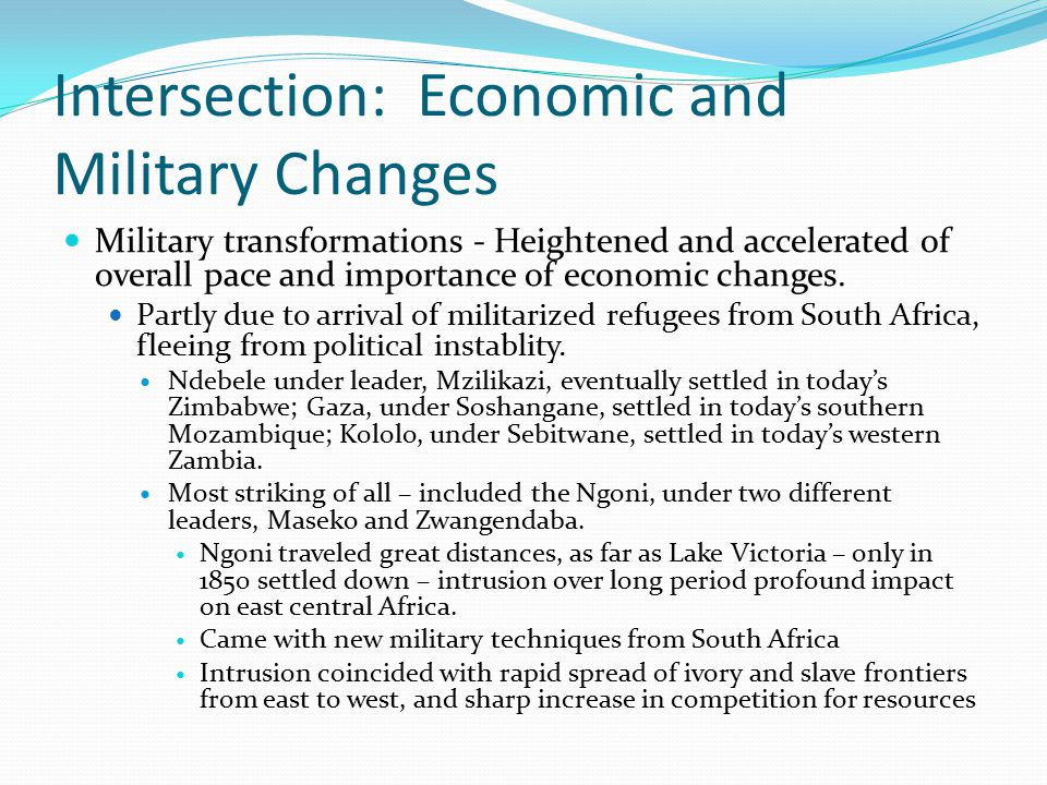 Intersection: Economic and Military Changes Military transformations - Heightened and accelerated of overall pace and importance of economic changes.