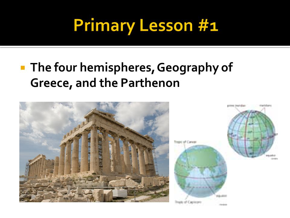  The four hemispheres, Geography of Greece, and the Parthenon