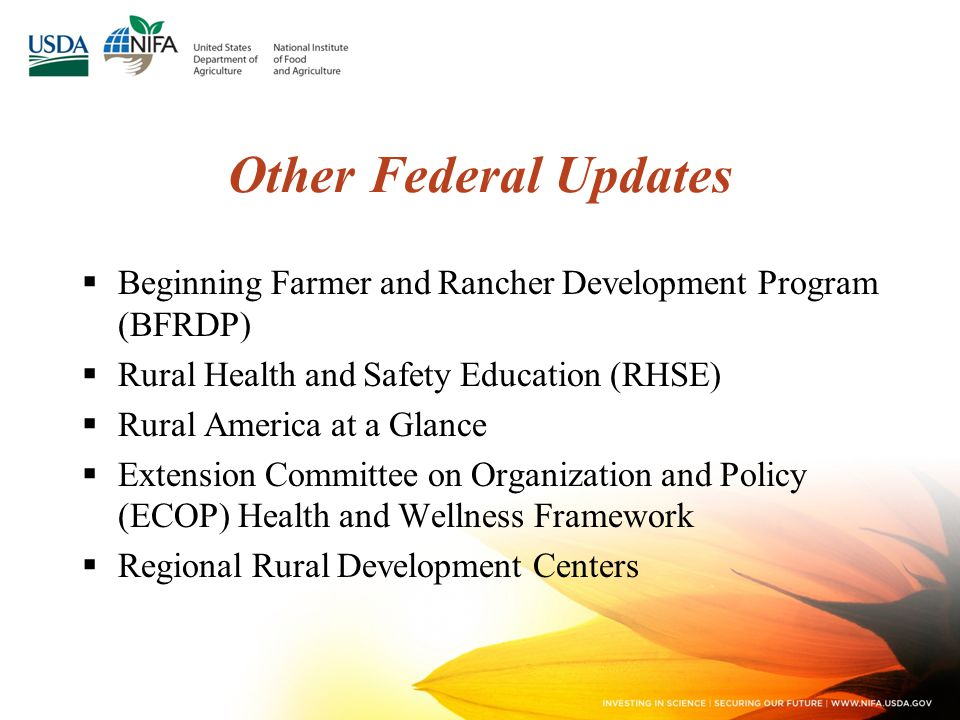 Other Federal Updates  Beginning Farmer and Rancher Development Program (BFRDP)  Rural Health and Safety Education (RHSE)  Rural America at a Glance  Extension Committee on Organization and Policy (ECOP) Health and Wellness Framework  Regional Rural Development Centers