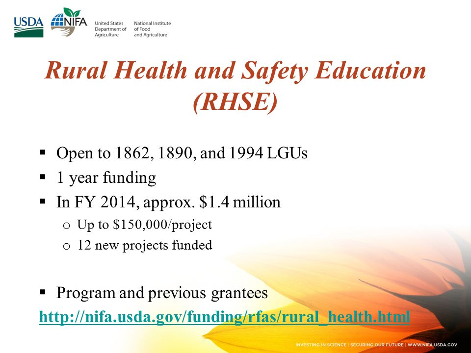 Rural Health and Safety Education (RHSE)  Open to 1862, 1890, and 1994 LGUs  1 year funding  In FY 2014, approx.