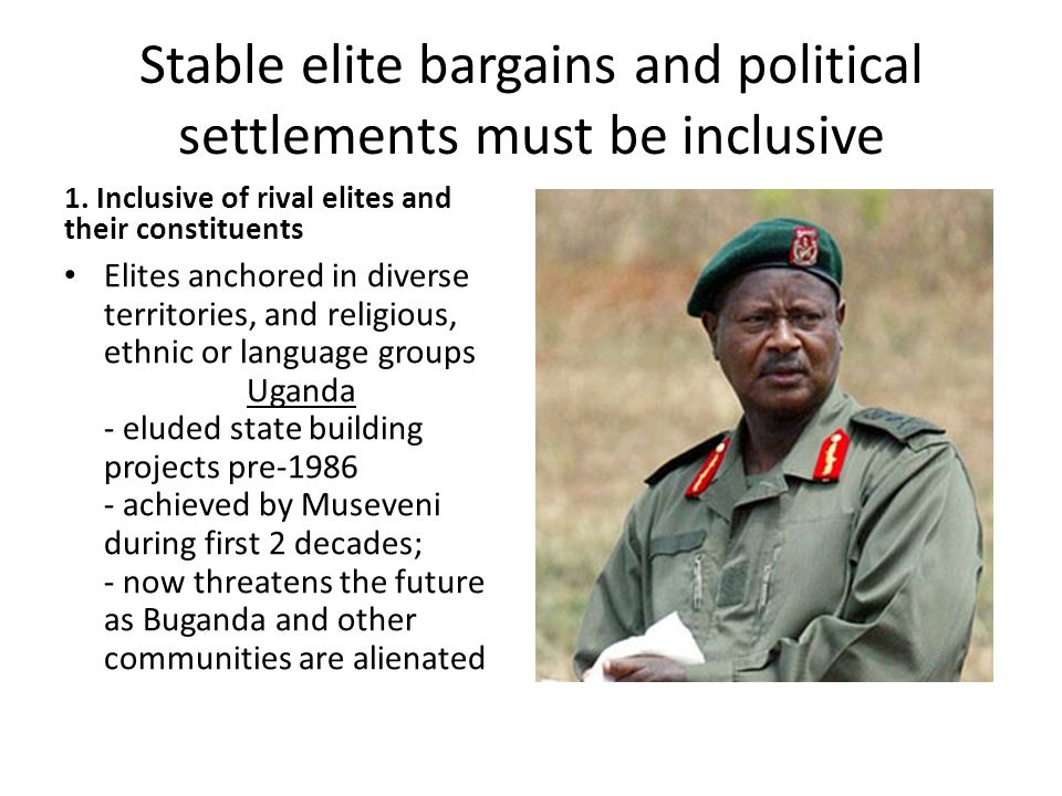 Stable elite bargains and political settlements must be inclusive 1.