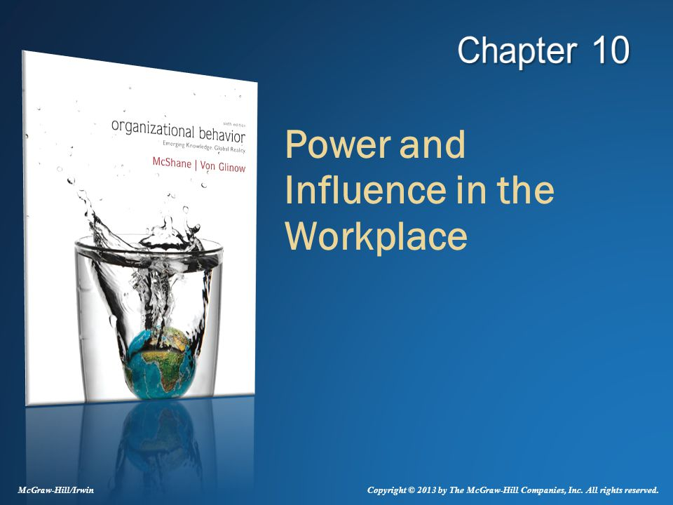 Power and Influence in the Workplace McGraw-Hill/Irwin Copyright © 2013 by The McGraw-Hill Companies, Inc. All rights reserved.