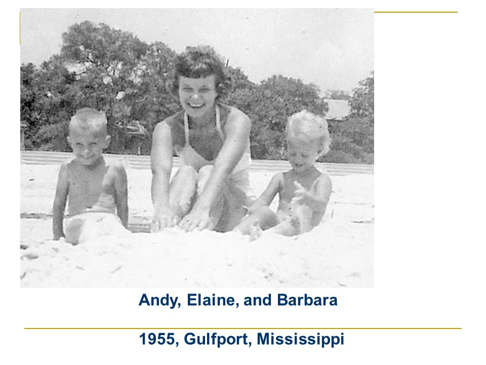Andy, Elaine, and Barbara 1955, Gulfport, Mississippi