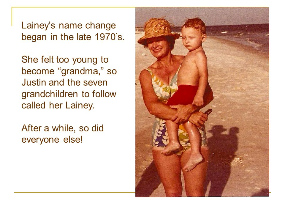 Lainey's name change began in the late 1970's.