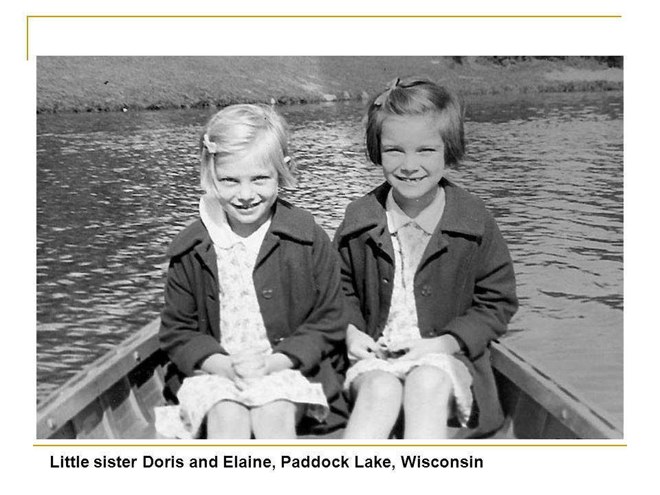 Little sister Doris and Elaine, Paddock Lake, Wisconsin