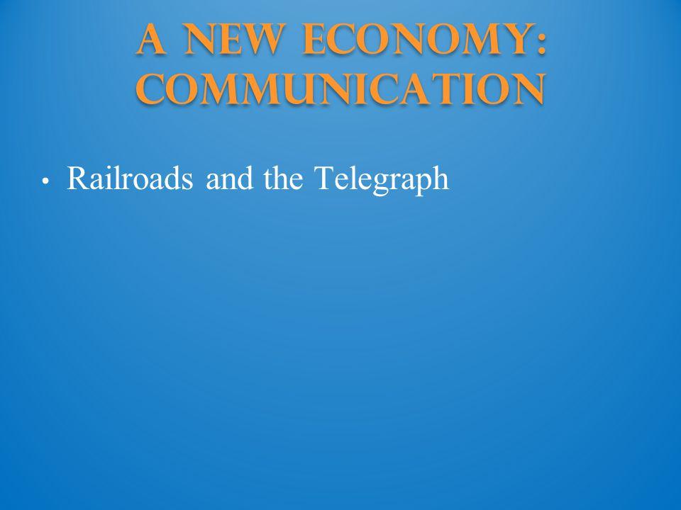 A New Economy: Communication Railroads and the Telegraph