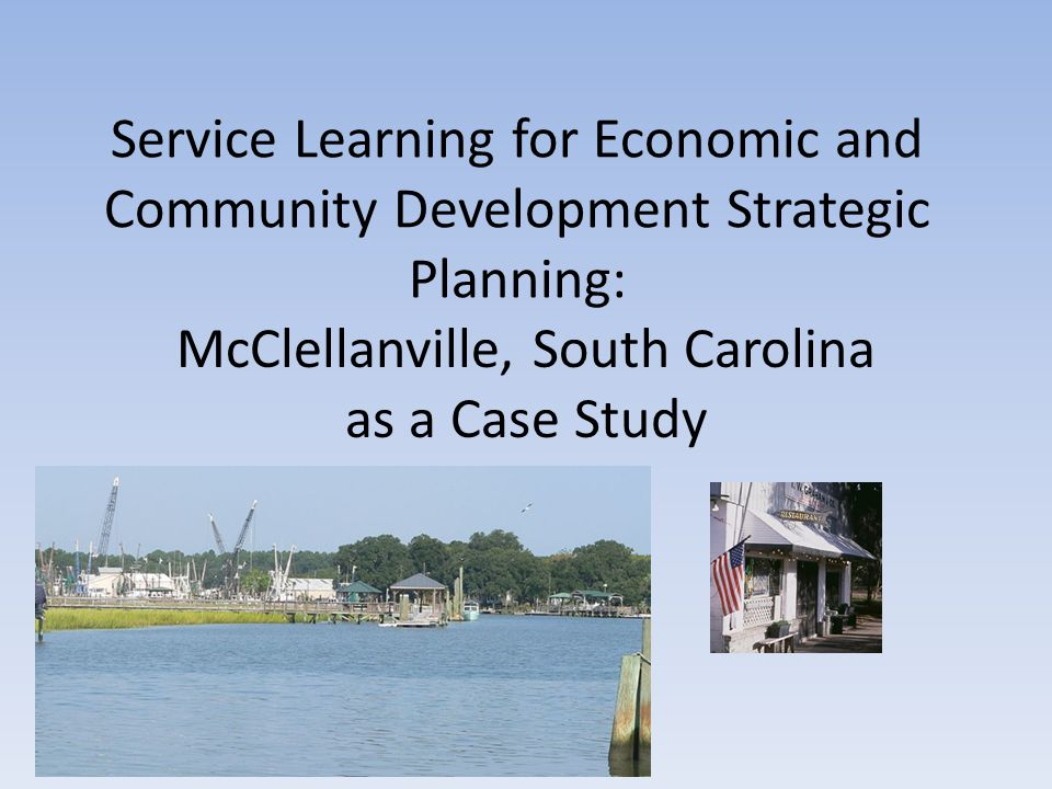 Service Learning for Economic and Community Development Strategic Planning: McClellanville, South Carolina as a Case Study