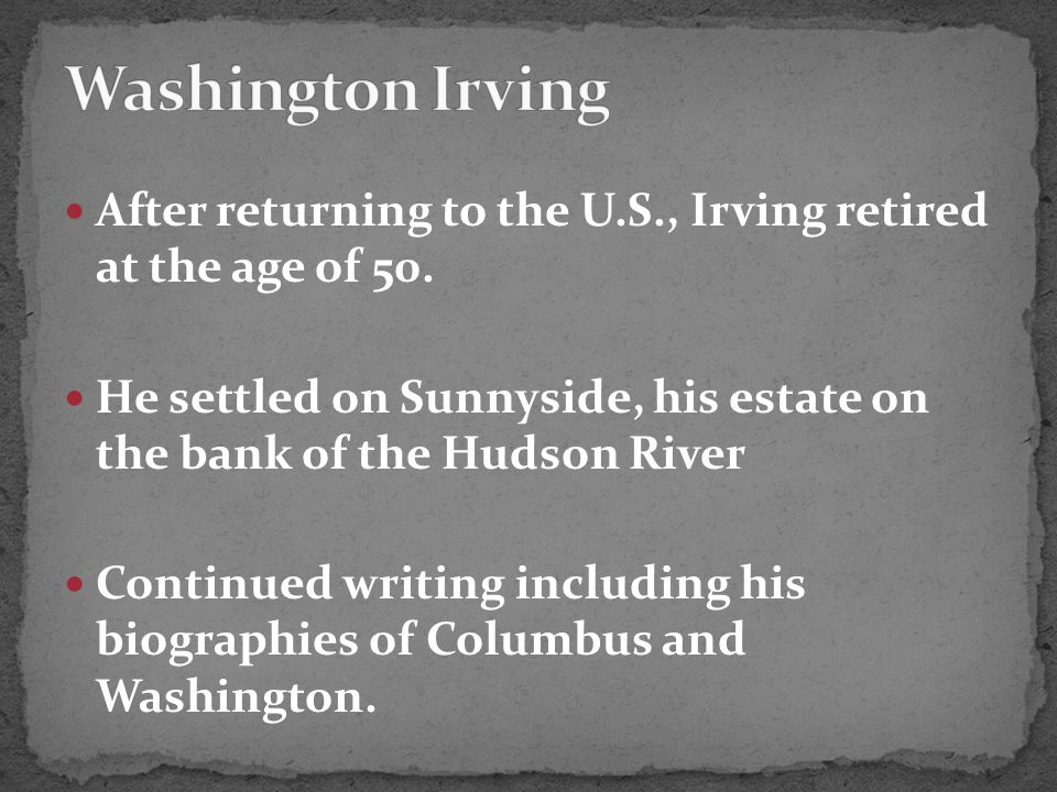 After returning to the U.S., Irving retired at the age of 50.