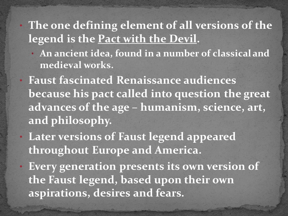 The one defining element of all versions of the legend is the Pact with the Devil.