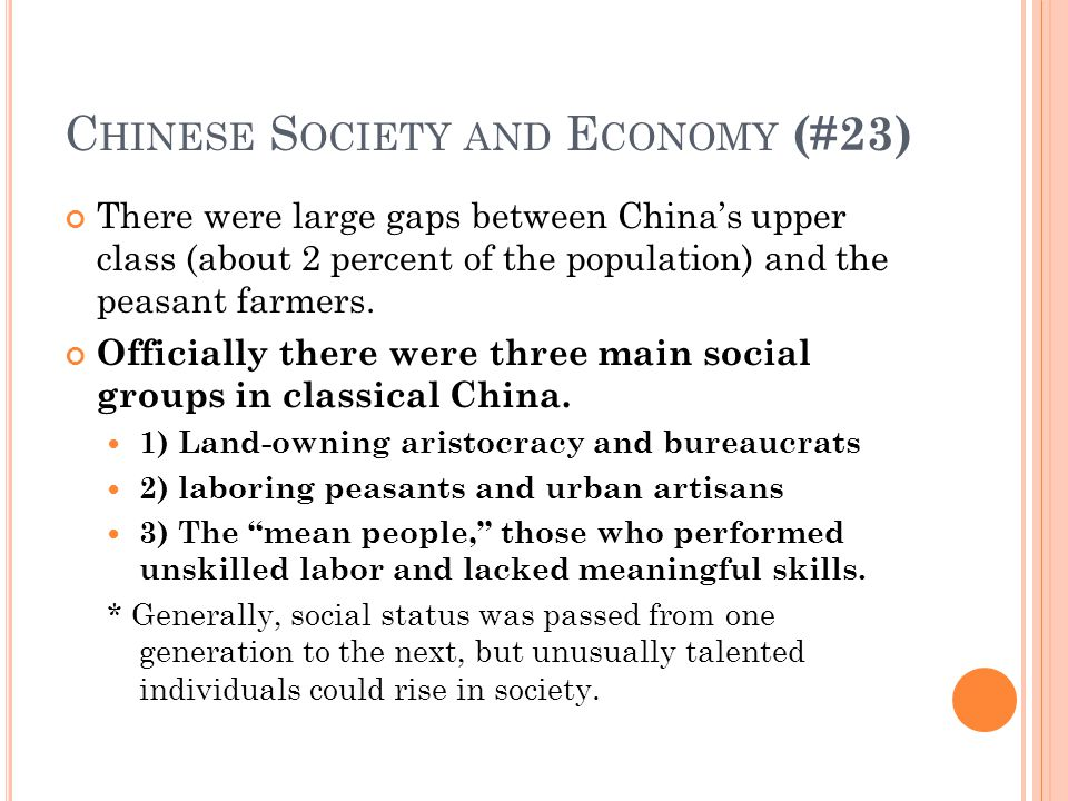 C HINESE S OCIETY AND E CONOMY (#23) There were large gaps between China's upper class (about 2 percent of the population) and the peasant farmers.