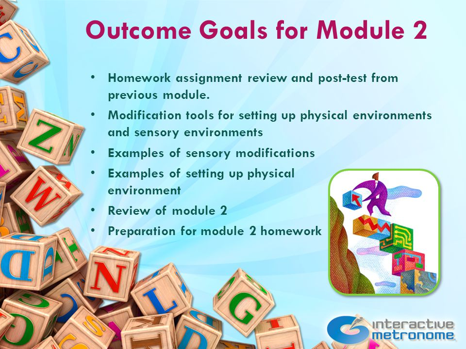 Outcome Goals for Module 2 Homework assignment review and post-test from previous module.
