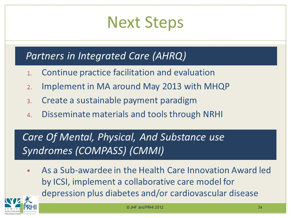 © JHF and PRHI 2012 34 Next Steps 1. Continue practice facilitation and evaluation 2.