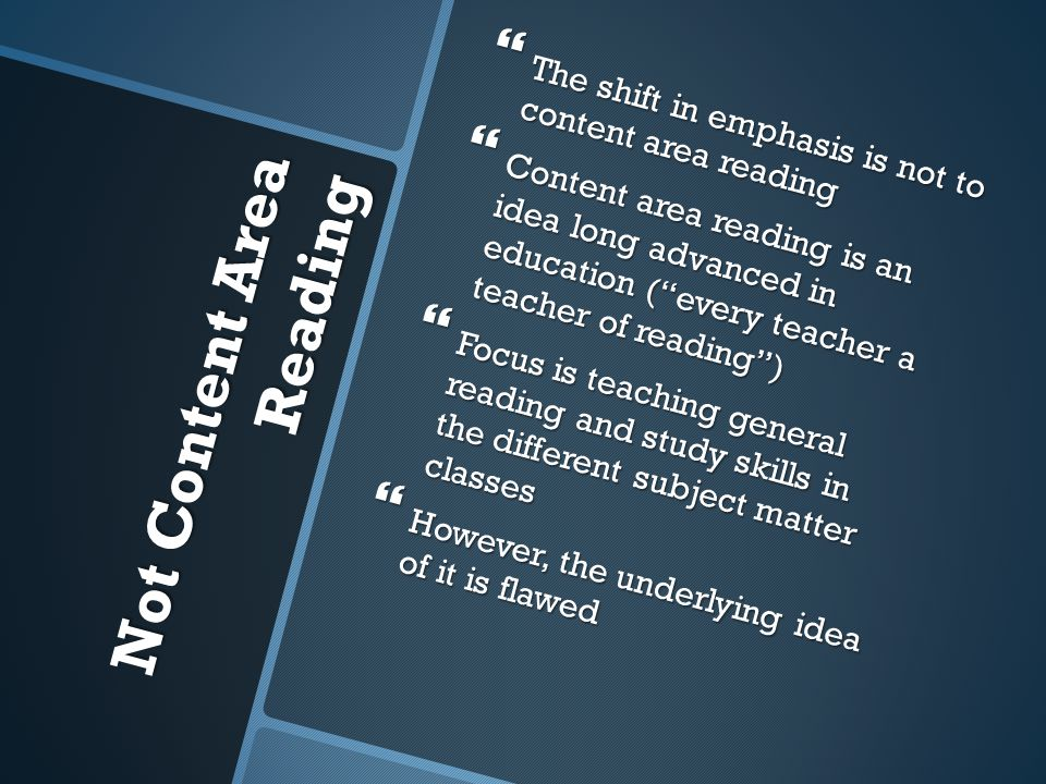 "Not Content Area Reading  The shift in emphasis is not to content area reading  Content area reading is an idea long advanced in education (""every t"