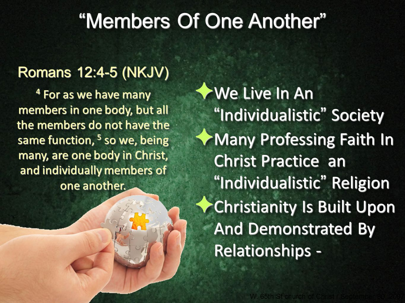"""2 Don McClainW. 65th St church of Christ / September 30, 2007 2 """"Members Of One Another"""" ✦ We Live In An """" Individualistic """" Society ✦ Many Professing"""
