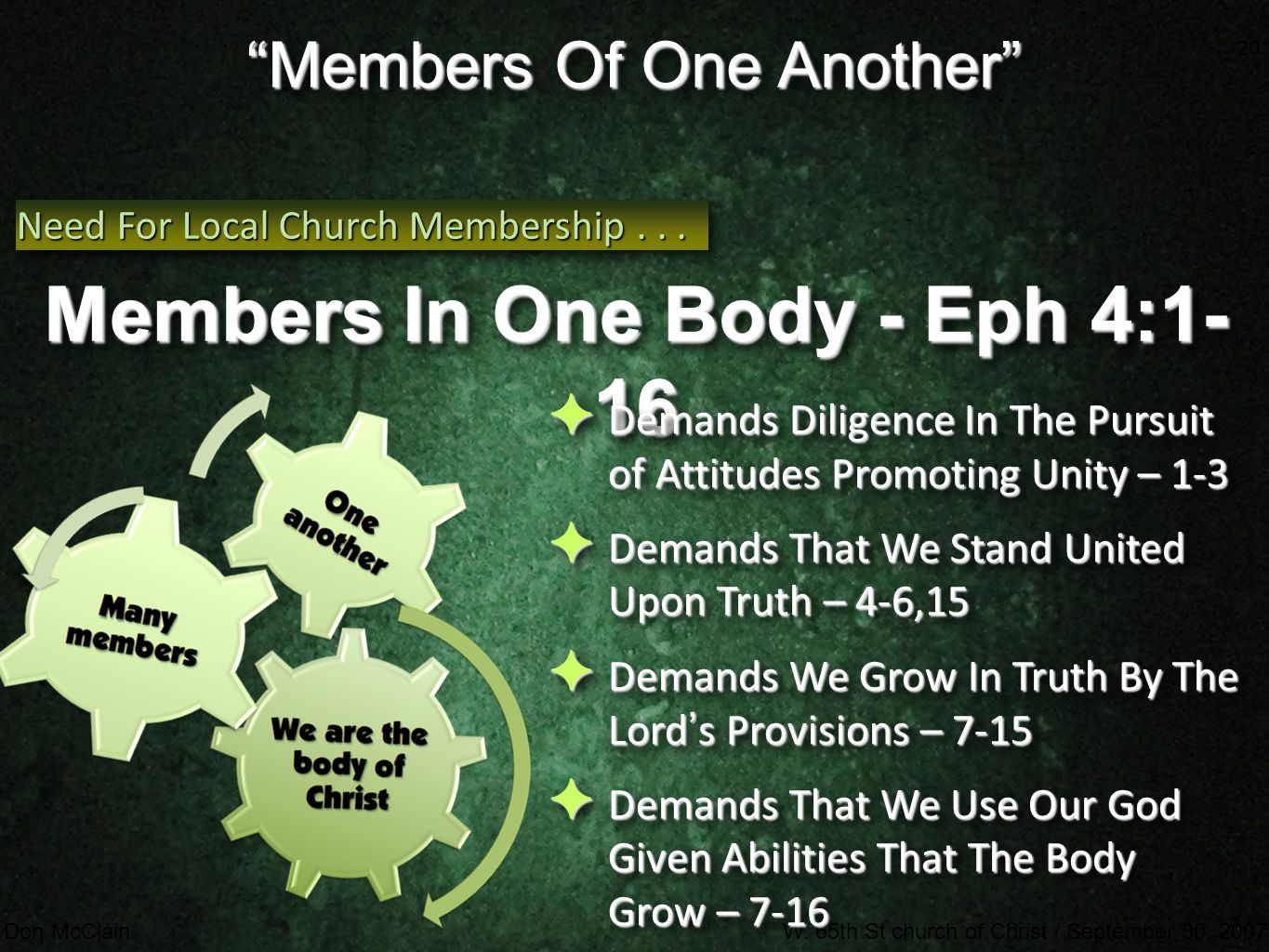 """20 Don McClainW. 65th St church of Christ / September 30, 2007 20 """"Members Of One Another"""" Members In One Body - Eph 4:1- 16 Need For Local Church Mem"""