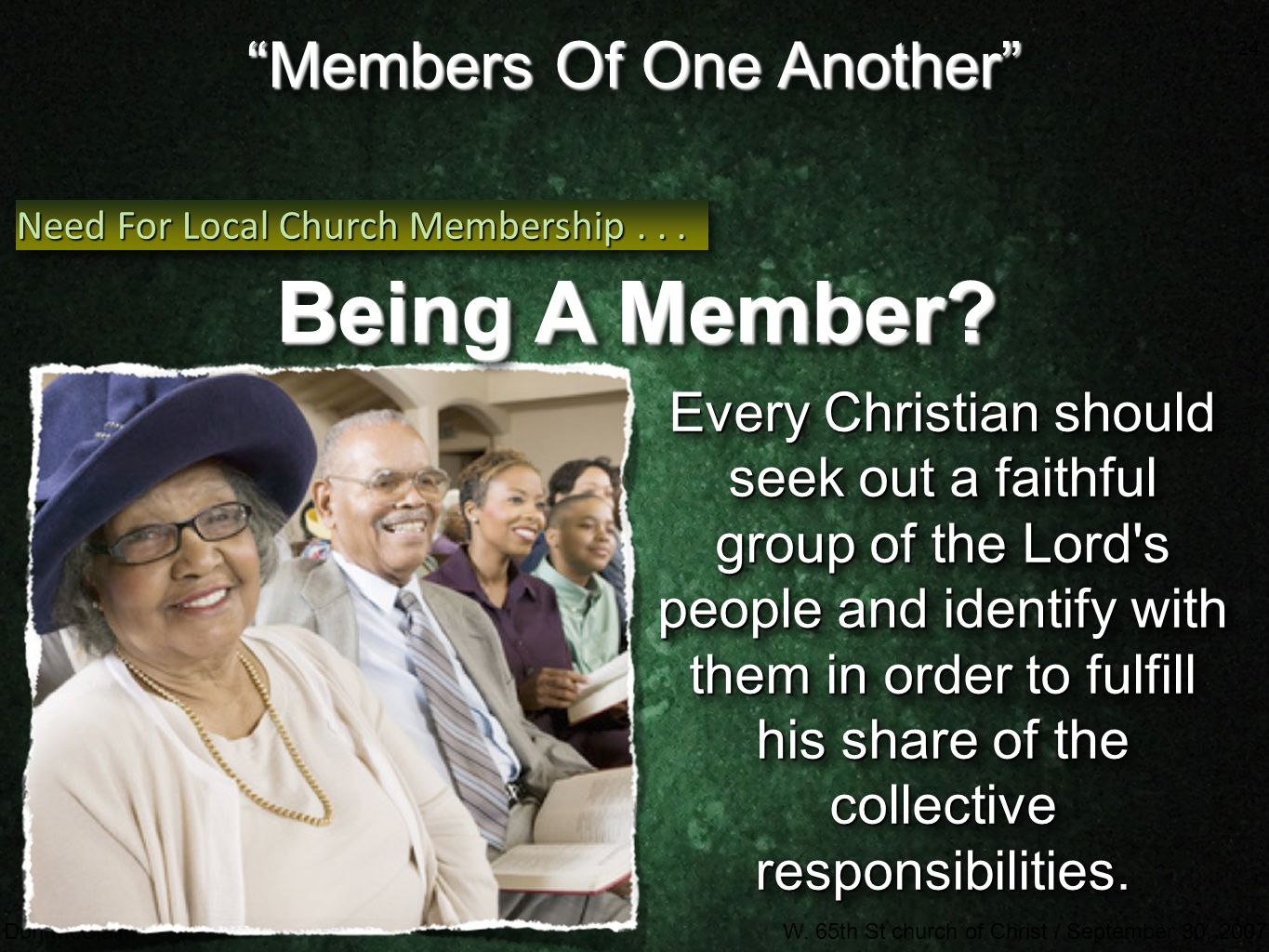 """24 Don McClainW. 65th St church of Christ / September 30, 2007 24 """"Members Of One Another"""" Every Christian should seek out a faithful group of the Lor"""