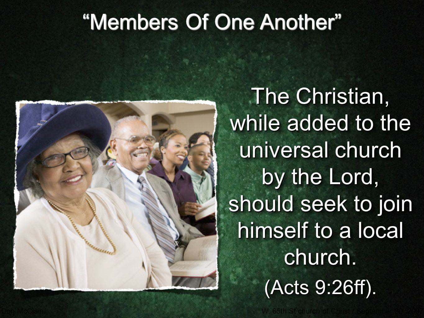"""4 Don McClainW. 65th St church of Christ / September 30, 2007 4 """"Members Of One Another"""" The Christian, while added to the universal church by the Lor"""