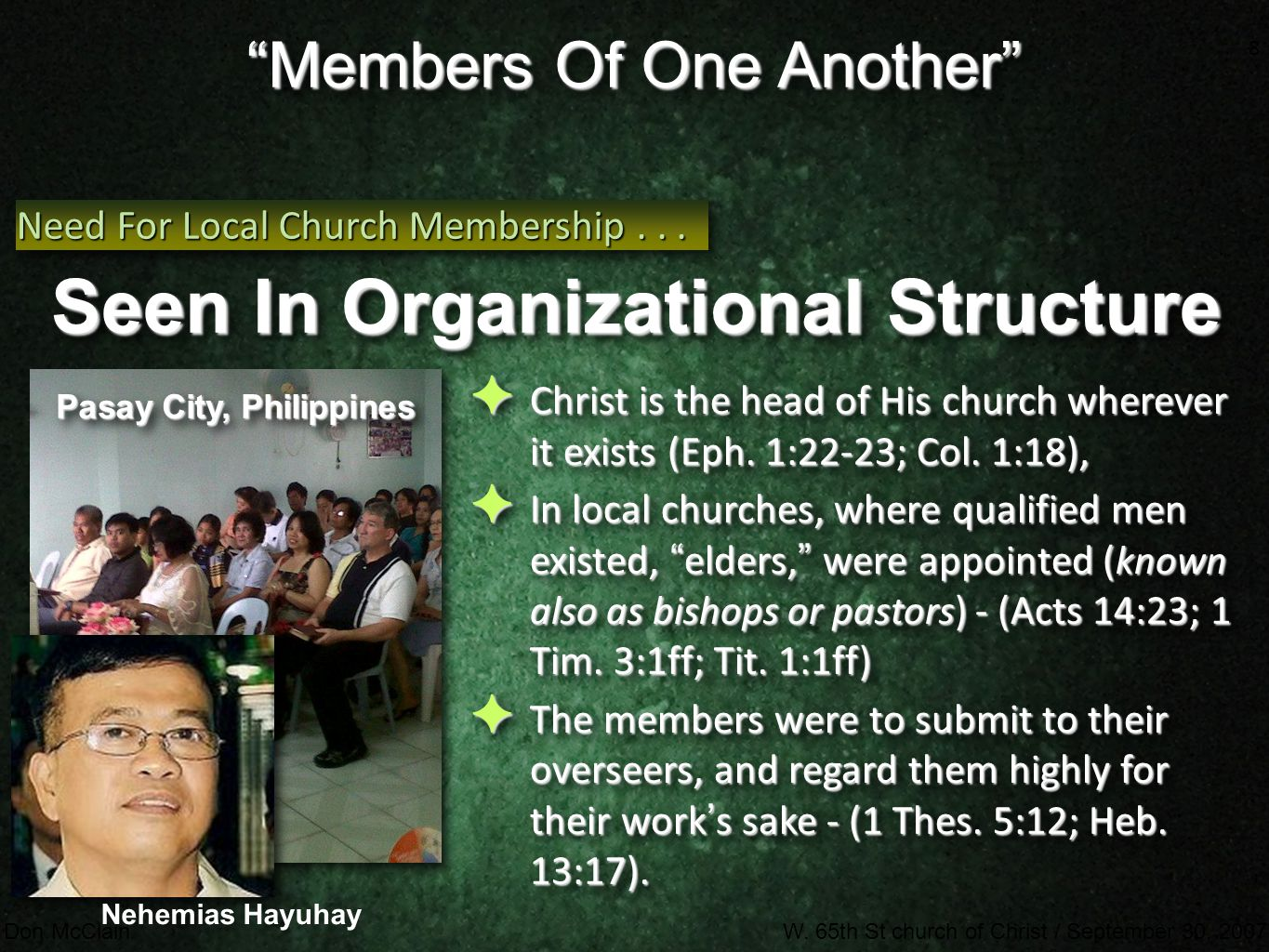 """8 Don McClainW. 65th St church of Christ / September 30, 2007 8 """"Members Of One Another"""" ✦ Christ is the head of His church wherever it exists (Eph. 1"""