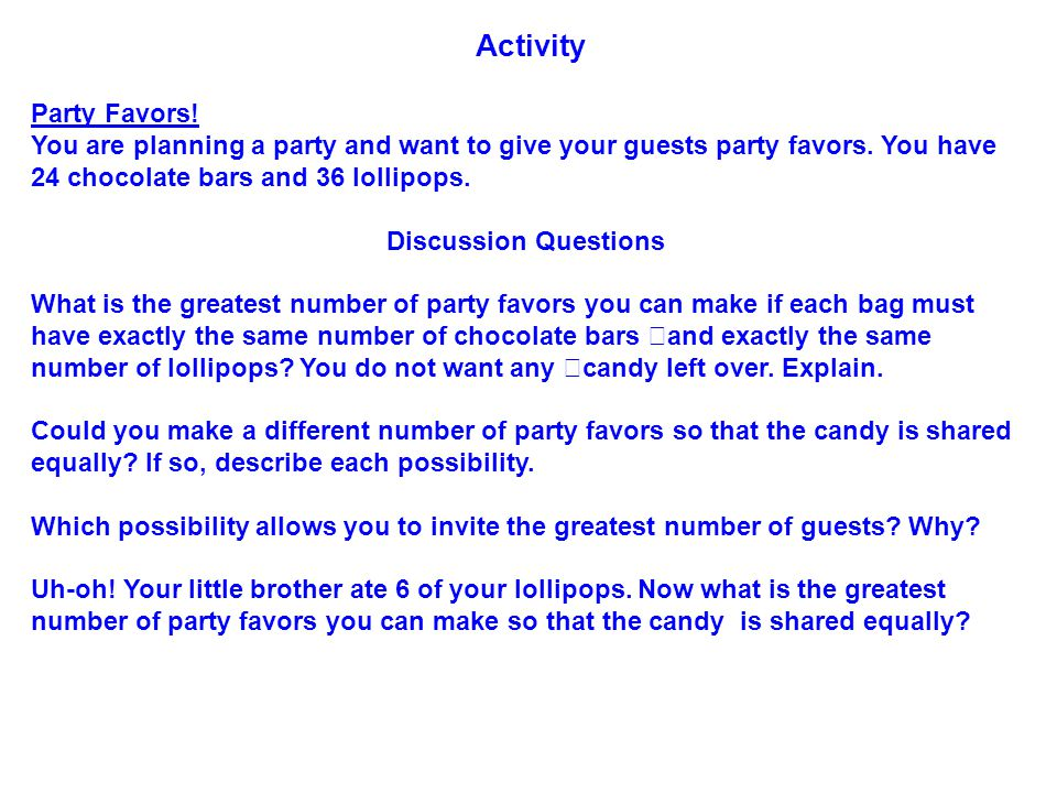 Activity Party Favors.You are planning a party and want to give your guests party favors.