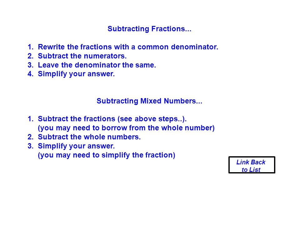 Subtracting Fractions...1. Rewrite the fractions with a common denominator.